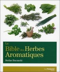 BIBLE DES HERBES AROMATIQUES (LA)