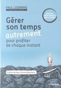 GERER SON TEMPS AUTREMENT POUR PROFITER DE CHAQUE INSTANT