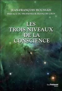 TROIS NIVEAUX DE LA CONSCIENCE (LES)