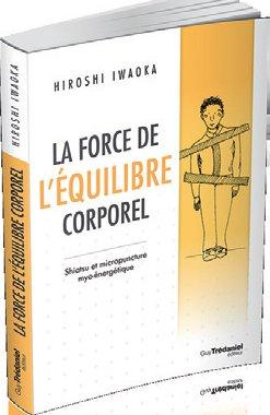 FORCE DE L'EQUILIBRE CORPOREL (LA)
