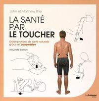 SANTE PAR LE TOUCHER (LA)