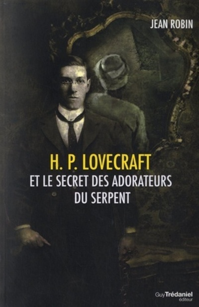 H.P LOVECRAFT ET LE SECRET DES ADORATEURS DU SERPENT