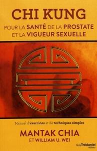 CHI KUNG POUR LA SANTE DE LA PROSTATE ET LA VIGUEUR SEXUELLE
