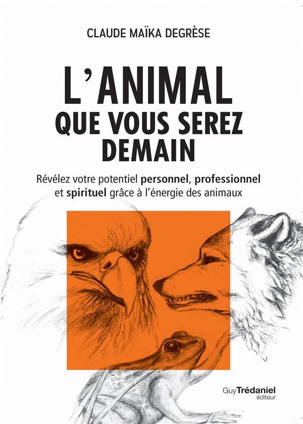 ANIMAL QUE VOUS SEREZ DEMAIN (L')