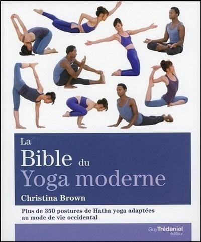 BIBLE DU YOGA MODERNE (LA)