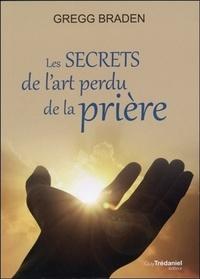 SECRETS DE L'ART PERDU DE LA PRIERE (LES)