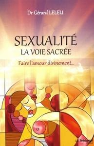 SEXUALITE : LA VOIE SACREE