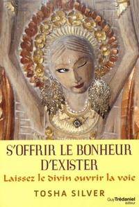 OFFRIR LE BONHEUR D'EXISTER (S')