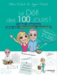DEFI DES 100 JOURS ! CAHIER D'EXERCICES POUR UNE ALIMENTATION CONSCIENTE