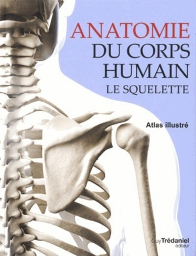 ANATOMIE DU CORPS HUMAIN : LE SQUELETTE