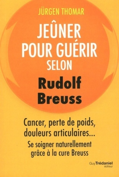 JEUNER POUR GUERIR SELON RUDOLPH BREUSS
