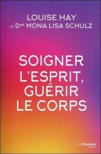 SOIGNER L'ESPRIT GUERIR LE CORPS