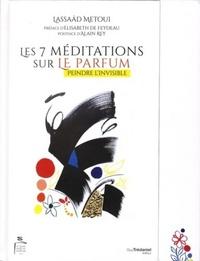LES 7 MEDITATIONS SUR LE PARFUM