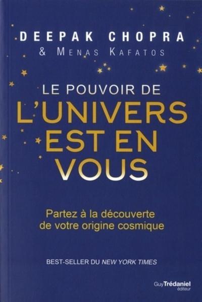 POUVOIR DE L'UNIVERS EST EN VOUS (LE)