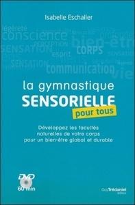 GYMNASTIQUE SENSORIELLE POUR TOUS (LA) AVEC DVD