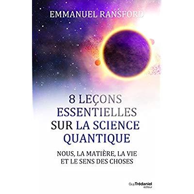 8 LECONS ESSENTIELLES SUR LA SCIENCE QUANTIQUE