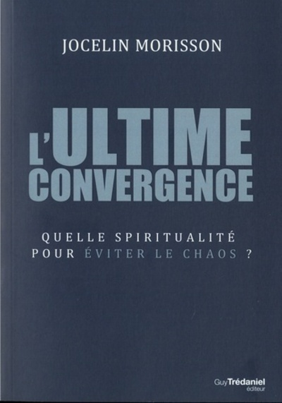 ULTIME CONVERGENCE (L')