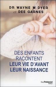ENFANTS RACONTENT LEUR VIE D'AVANT LEUR NAISSANCE (DES)