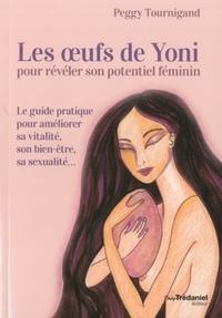 OEUFS DE YONI POUR REVELER SON POTENTIEL FEMININ (LES)