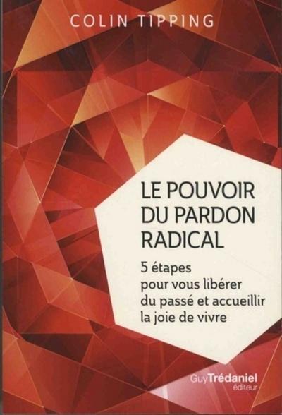 POUVOIR DU PARDON RADICAL (LE)