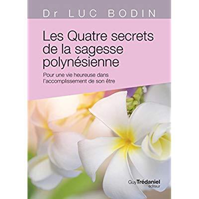 QUATRE SECRETS DE LA SAGESSE POLYNESIENNE (LES)