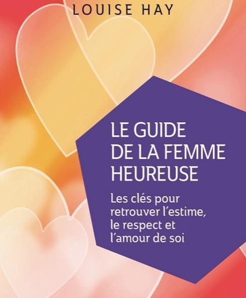 LE GUIDE DE LA FEMME HEUREUSE (POCHE)