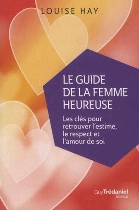 GUIDE DE LA FEMME HEUREUSE (LE)