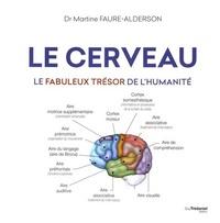 LE CERVEAU, LE FABULEUX TRESOR DE L'HUMANITE