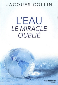 L'EAU LE MIRACLE OUBLIE