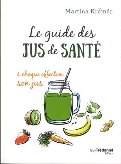 GUIDE DES JUS DE SANTE (LE)