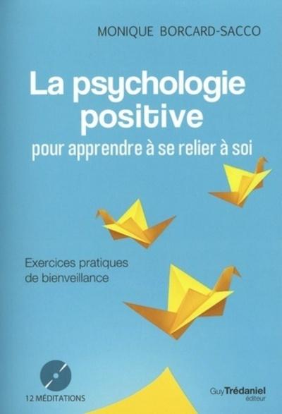PSYCHOLOGIE POSITIVE POUR APPRENDRE A SE RELIER A SOI (LA) AVEC CD