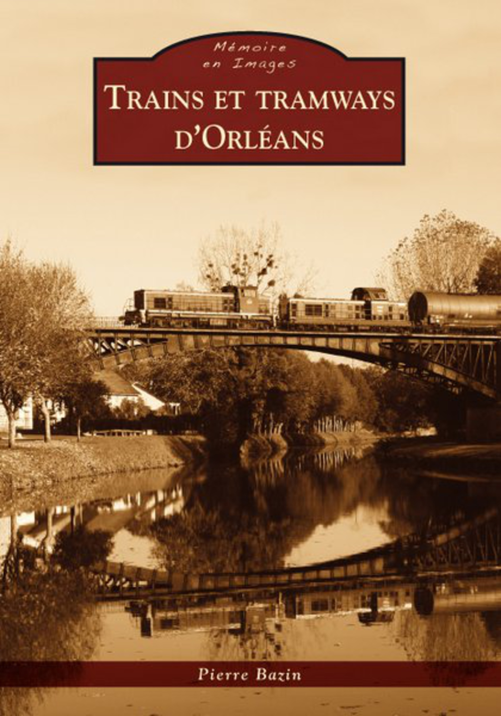 TRAINS ET TRAMWAYS D'ORLEANS