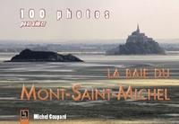100 PHOTOS POUR AIMER LA BAIE DU MONT-SAINT-MICHEL