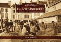 LOIRE-INFERIEURE (LA) - LES PETITS MEMOIRE EN IMAGES