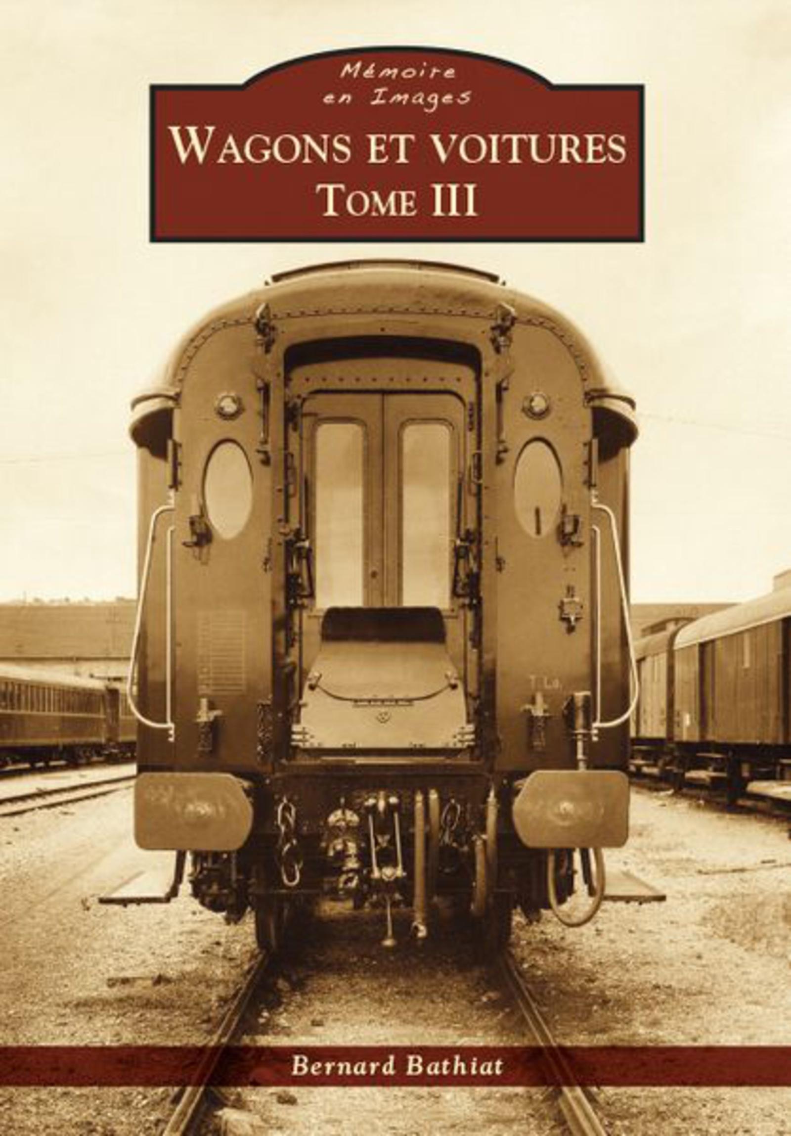 WAGONS ET VOITURES TOME III