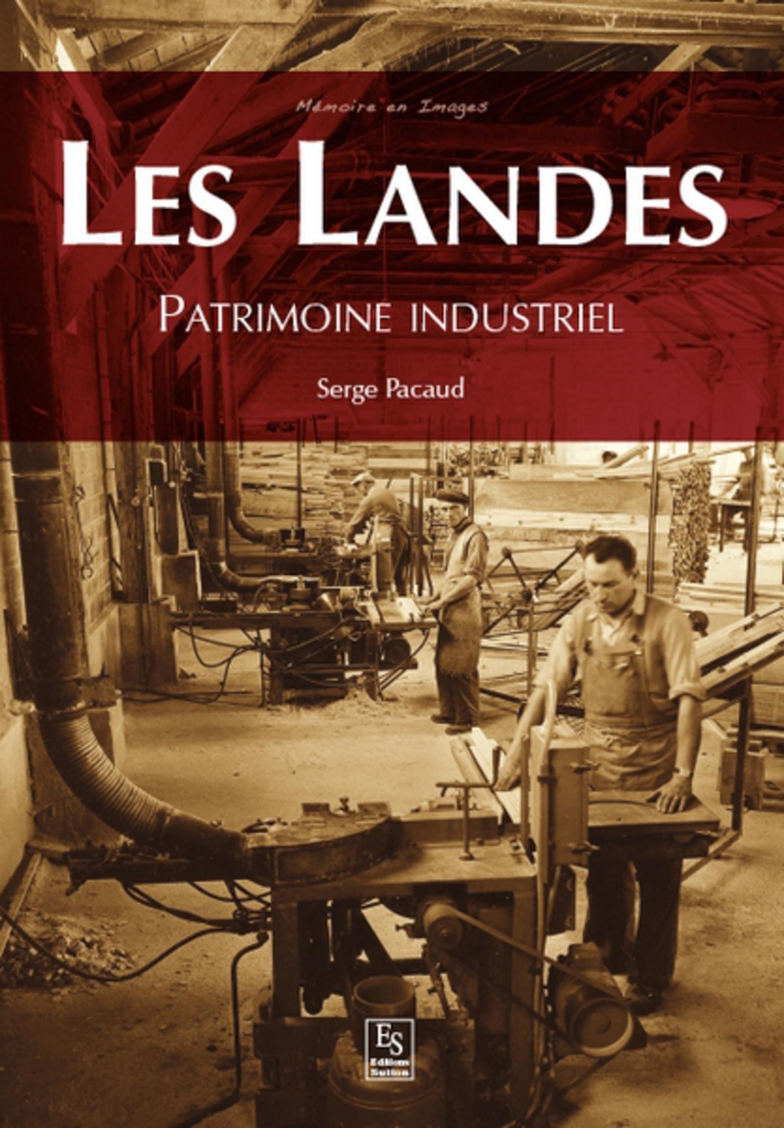 LES LANDES - PATRIMOINE INDUSTRIEL