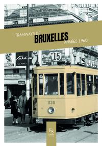 TRAMWAYS DE BRUXELLE ANNEES 1960