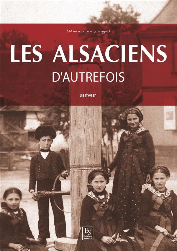 ALSACIENS D'AUTREFOIS (LES)