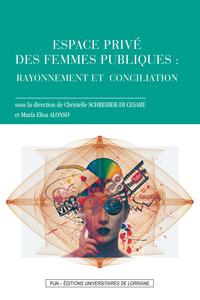 ESPACE PRIVE DES FEMMES PUBLIQUES : RAYONNEMENT ET CONCILIATION