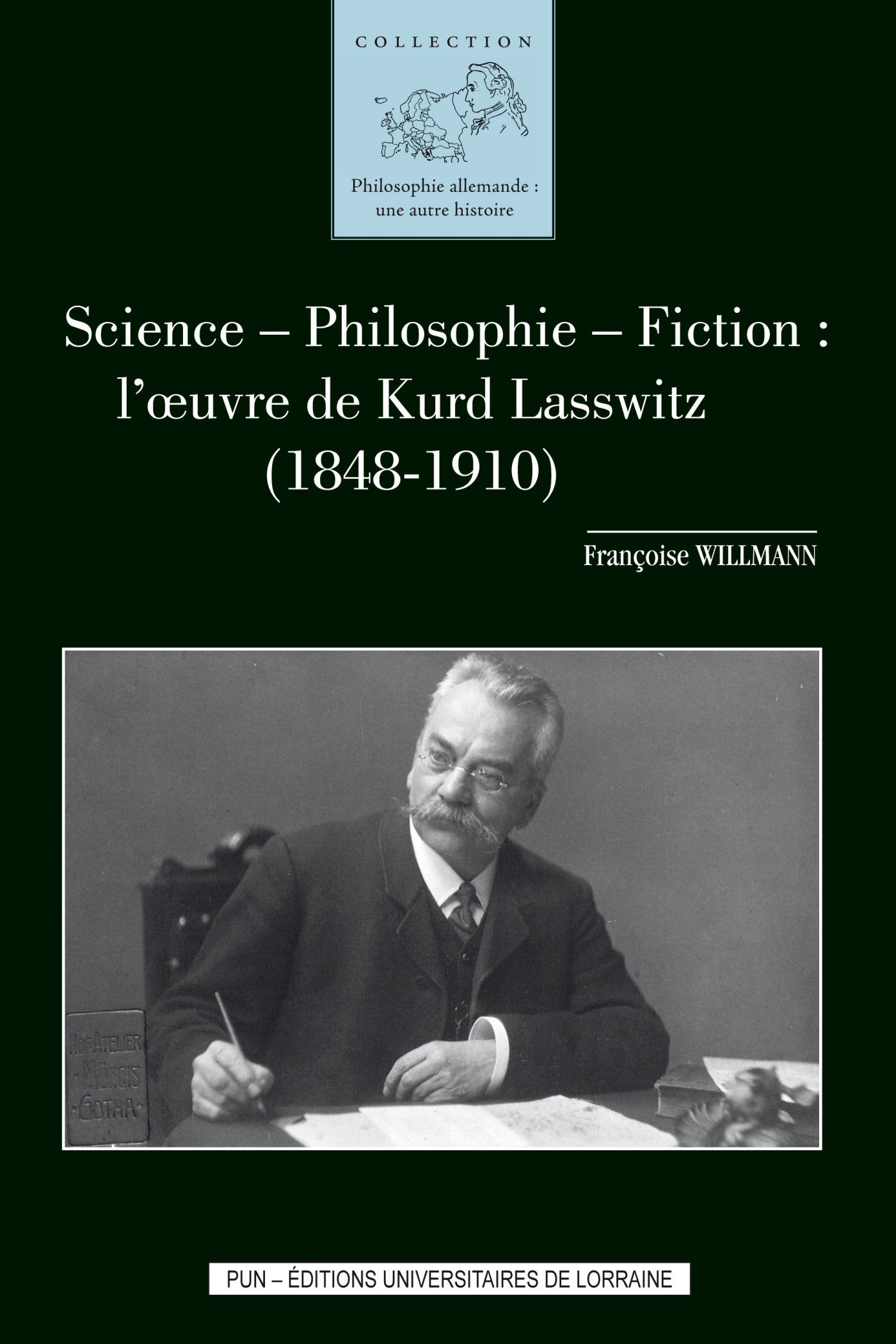 SCIENCE - PHILOSOPHIE - FICTION : L'OEUVRE DE KURD LASSWITZ (1848-191 0)