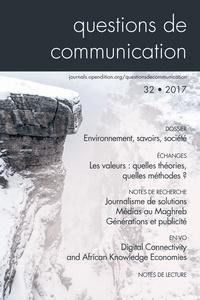 QUESTIONS DE COMMUNICATION, N 32/2017. ENVIRONNEMENT, SAVOIRS, SOCIET