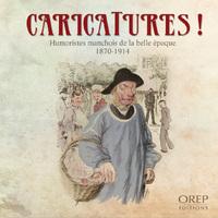 CARICATURES - HUMORISTES MANCHOIS DE LA BELLE EPOQUE (1870-1914)