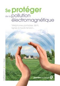 SE PROTEGER DE LA POLUTION ELECTROMAGNETIQUES
