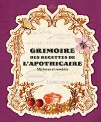 GRIMOIRE DES RECETTES DE L'APOTHICAIRE - MIXTURES ET REMEDES