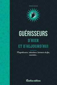 GUERISSEURS D'HIER ET AUJOURD'HUI