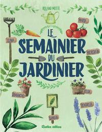 LE SEMAINIER DU JARDINIER NOUVELLE EDITION