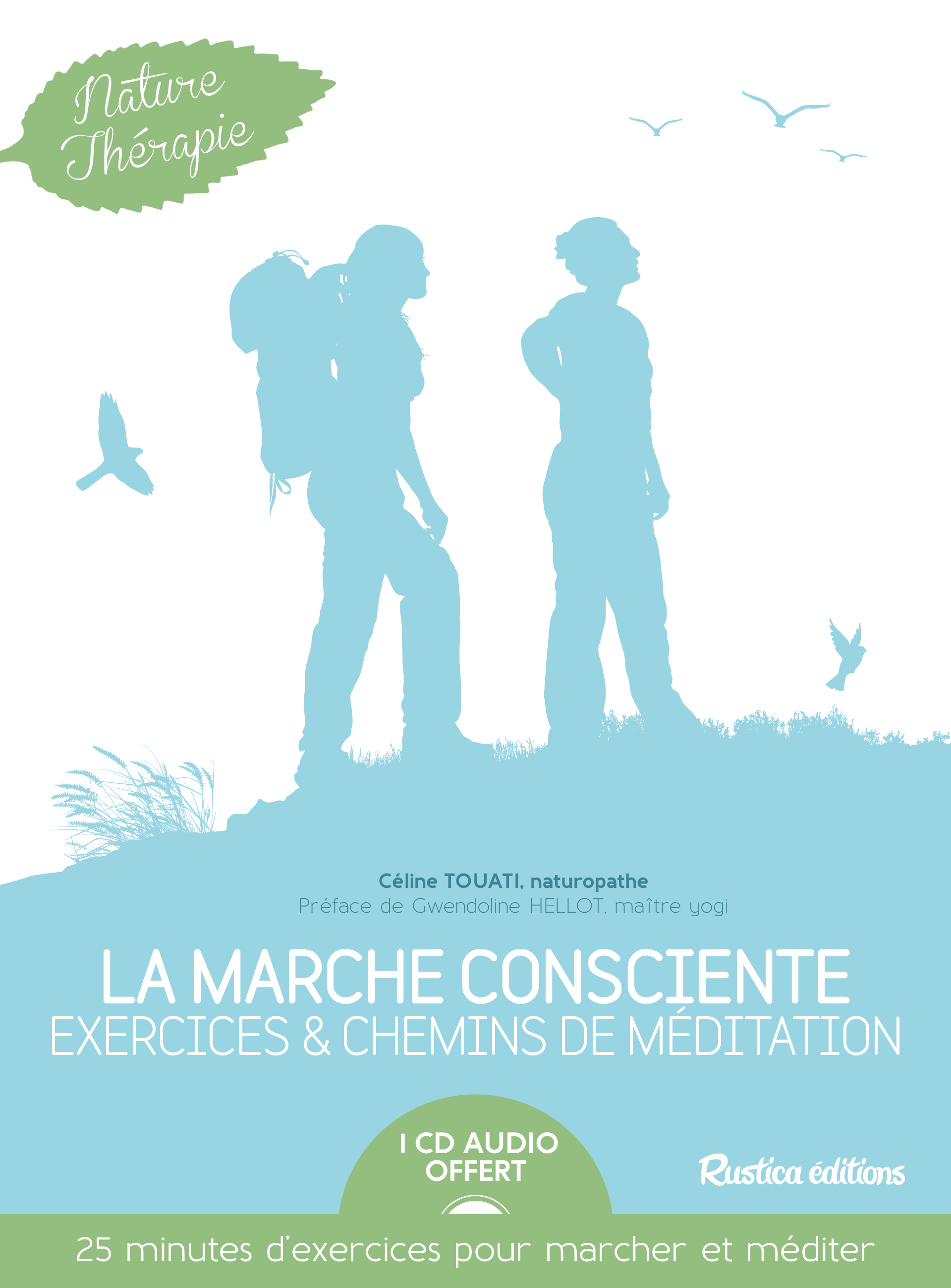 LA MARCHE CONSCIENTE : EXERCICES ET CHEMINS DE MEDITATION + CD