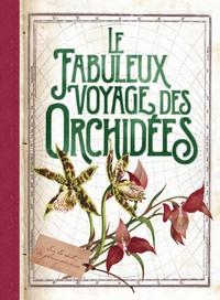 LE FABULEUX VOYAGE DES ORCHIDEES