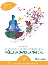 25 EXERCICES DE SOPHROLOGIE POUR MEDITER DANS LA NATURE