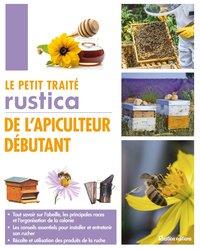 LE PETIT TRAITE RUSTICA DE L'APICULTEUR DEBUTANT